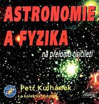 Astronomie a fyzika na přelomu tisíciletí