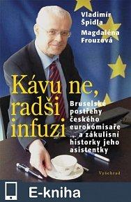 Kávu ne, radši infuzi / Bruselské postřehy českého eurokomisaře ... a zákulisní historky jeho asistentky (E-KNIHA)