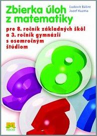 Zbierka úloh z matematiky pre 8. ročník základných škôl a 3. ročník gymnázií