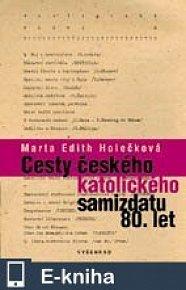Cesty českého katolického samizdatu 80. let (E-KNIHA)