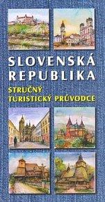 Slovenská republika Stručný turistický průvodce