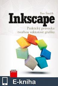 Inkscape – Praktický průvodce tvorbou vektorové grafiky (E-KNIHA)