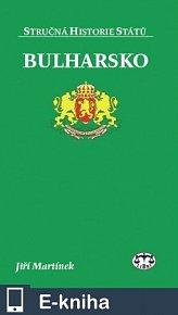 Bulharsko - Stručná historie států (E-KNIHA)