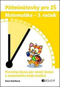 Päťminútovky pre ZŠ Matematika - 3. ročník