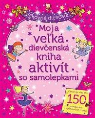 Moja veľká dievčenská kniha aktivít so samolepkami