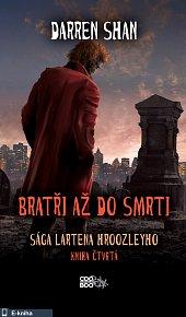 Sága Lartena Hroozleyho 4 - Bratři až do smrti (E-KNIHA)