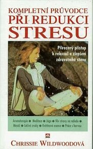 Kompletní průvodce při redukci stresu