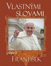 Vlastnými slovami Pápež František