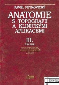 Anatomie s topografií a klinickými aplikacemi III.