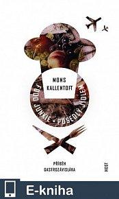 Food Junkie — Posedlý jídlem. Příběh gastrozávisláka (E-KNIHA)