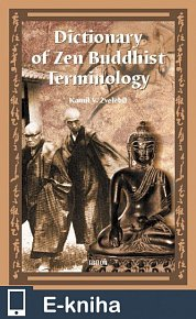 Dictionary of Zen Buddhist Terminology (A-K) (E-KNIHA)