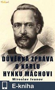 Důvěrná zpráva o Karlu Hynku Máchovi (E-KNIHA)