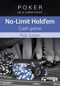 Poker – jak si vydělat hraním No-Limit Hold'em