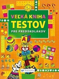 Veľká kniha testov pre predškolákov