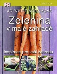 Zelenina v malé zahradě - Inspirace pro vaši zahradu