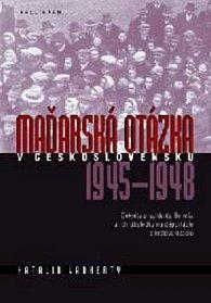 Maďarská otázka v Československu 1945 - 1948
