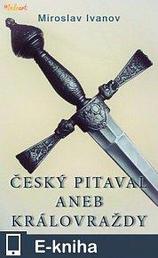 Český pitaval aneb Královraždy (E-KNIHA)