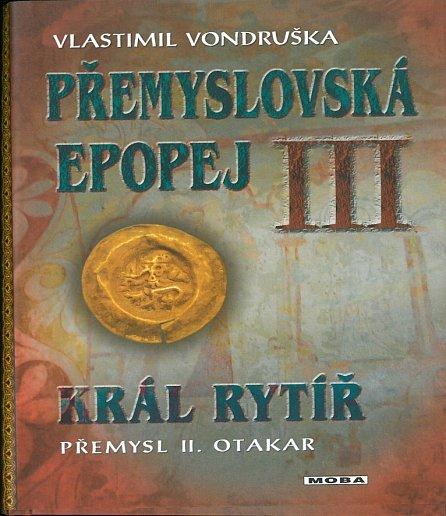 Náhled Přemyslovská epopej III. - Král rytíř Přemysl II. Otakar