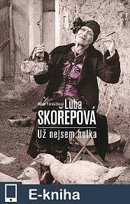 Luba Skořepová: Nejsem už holka (E-KNIHA)