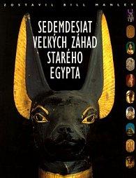 Sedemdesiat veľkých záhad starého Egypta