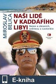 Naši lidé v Kaddáfího Libyi (E-KNIHA)