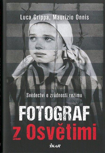 Náhled Fotograf z Osvětimi - Svědectví o zrůdnosti režimu