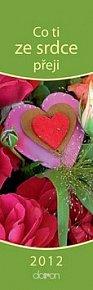 Co ti ze srdce přeji 2012 - nástěnný kalendář