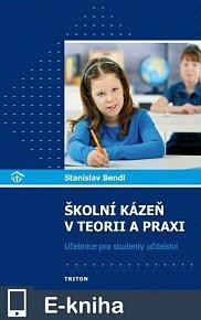 Školní kázeň v teorii a praxi (E-KNIHA)