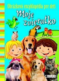 Obrázková encyklopédia pre deti Moje zvieratko