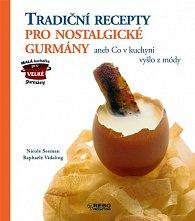 Tradiční recepty pro nostalgické gurmány aneb Co v kuchyni vyšlo z módy