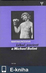 Lékař, pacient a Michael Balint (E-KNIHA)