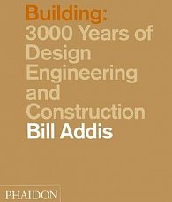 Building: 3,000 Years of Design, Engineering, and Construction