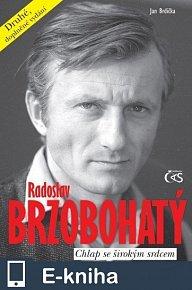 Radoslav Brzobohatý - chlap se širokým srdcem (druhé, doplněné vydání) (E-KNIHA)
