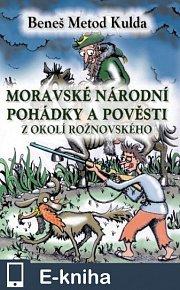 Moravské národní pohádky a pověsti z okolí rožnovského (E-KNIHA)