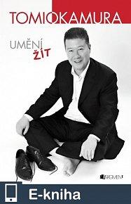 Tomio Okamura – Umění žít (E-KNIHA)