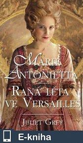Marie Antoinetta: Raná léta ve Versailles (E-KNIHA)