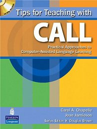 Tips for Teaching with CALL: Practical Approaches for Computer-Assisted Language Learning