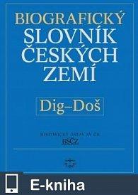 Biografický slovník českých zemí, 13. sešit, Dig–Doš (E-KNIHA)