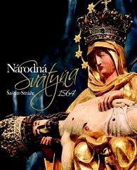 Národná Svätyňa Šaštín-Stráže 1564