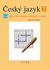 Český jazyk 7 III.díl Přehledy, tabulky, rozbory, cvičení
