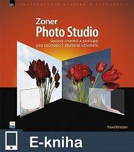 Zoner Photo Studio – úpravy snímků a postupy pro začínající i zkušené uživatele (E-KNIHA)