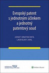 Evropský patent s jednotným účinkem a jednotný patentový soud