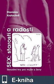 SEX: starosti a radosti (E-KNIHA)