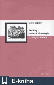 Počátky pastorální teologie v českých zemích (E-KNIHA)