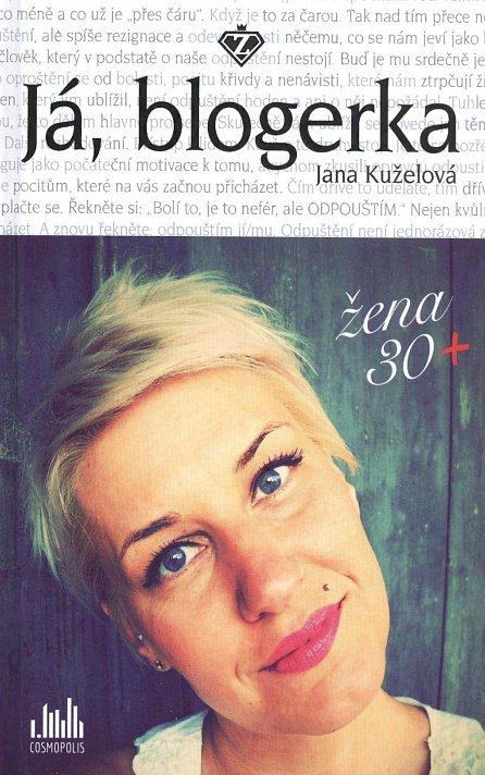 Náhled Já, blogerka - Žena 30+