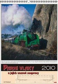 Parní vlaky a jejich vozové soupravy 2010 - nástěnný kalendář