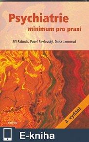 Psychiatrie - minimum pro praxi (4. vydání) (E-KNIHA)