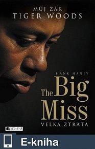 The Big Miss – Můj žák Tiger Woods (E-KNIHA)
