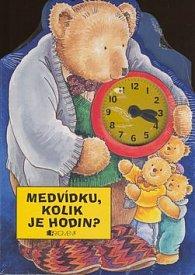 Balíček 2ks Medvídku, zavážu ti mašličku + Medvídku, kolik je hodin?