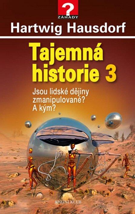 Náhled Tajemná historie 3 - Jsou lidské dějiny zmanipulované? A kým?